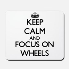 Keep Calm by focusing on Wheels Mousepad
