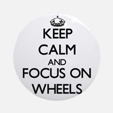 Keep Calm by focusing on Wheels Ornament (Round)