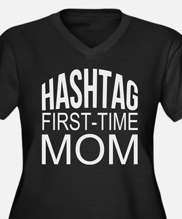 1st Time Mommy Hashtag Plus Size T-Shirt