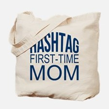 1st Time Mommy Hashtag Tote Bag