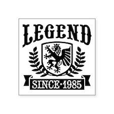 "Legend Since 1985 Square Sticker 3"" x 3"""