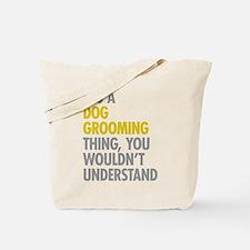 Dog Grooming Thing Tote Bag