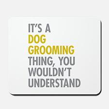 Dog Grooming Thing Mousepad