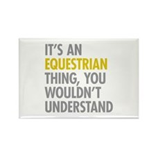 Its An Equestrian Thing Rectangle Magnet