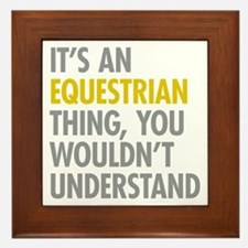 Its An Equestrian Thing Framed Tile