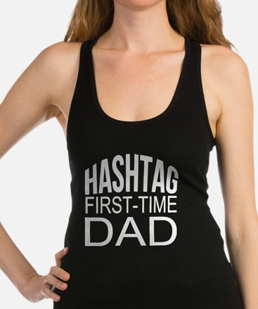 Hashtag First Time Dad Racerback Tank Top