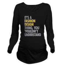 Fashion Design Thing Long Sleeve Maternity T-Shirt