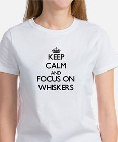Keep Calm by focusing on Whiskers T-Shirt