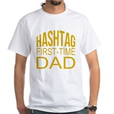 Hashtag First Time Dad Shirt