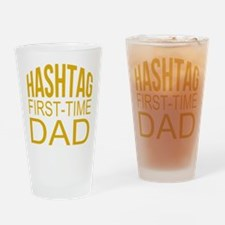 Hashtag First Time Dad Drinking Glass