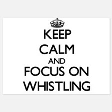 Keep Calm by focusing on Whistling Invitations