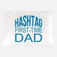 Hashtag First Time Dad Pillow Case
