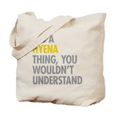 Its A Hyena Thing Tote Bag