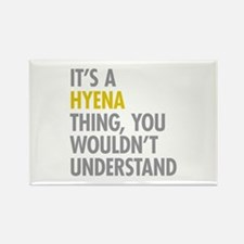 Its A Hyena Thing Rectangle Magnet (100 pack)