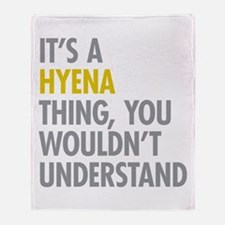Its A Hyena Thing Throw Blanket