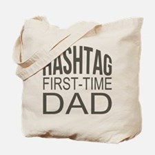 Hashtag First Time Dad Tote Bag