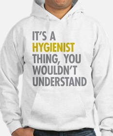 Its A Hygienist Thing Hoodie