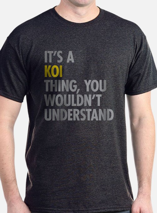 Its A Koi Thing T-Shirt