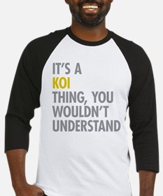 Its A Koi Thing Baseball Jersey