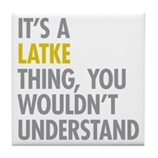 Its A Latke Thing Tile Coaster