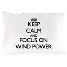 Keep Calm by focusing on Wind Power Pillow Case