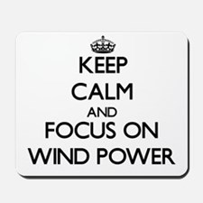 Keep Calm by focusing on Wind Power Mousepad