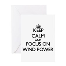 Keep Calm by focusing on Wind Power Greeting Cards