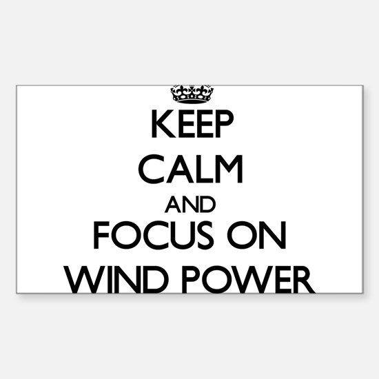 Keep Calm by focusing on Wind Power Decal