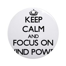Keep Calm by focusing on Wind Pow Ornament (Round)