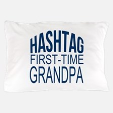 First Time Grandpa Pillow Case