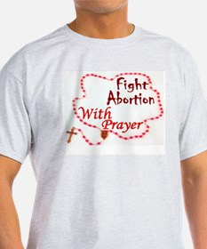 Pray Rosary Fight Abortion T-Shirt