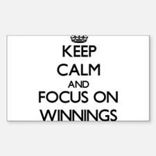 Keep Calm by focusing on Winnings Decal