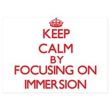 Keep Calm by focusing on Immersion Invitations