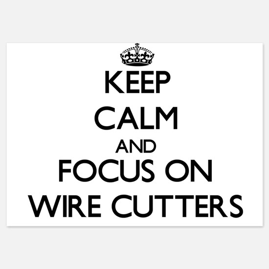Keep Calm by focusing on Wire Cutters Invitations