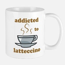Addicted To Latteccino Mug