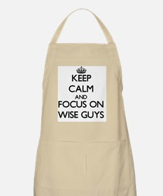 Keep Calm by focusing on Wise Guys Apron