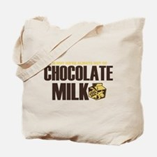 Out of Chocolate Milk! Tote Bag