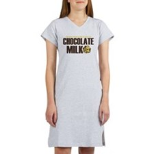 Out of Chocolate Milk! Women's Nightshirt