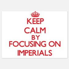 Keep Calm by focusing on Imperials Invitations
