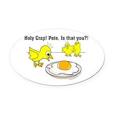 Holy Crap Pete Chick Egg Cartoon Oval Car Magnet