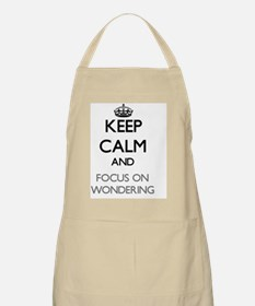 Keep Calm by focusing on Wondering Apron