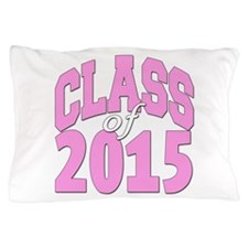 Class of 2015 Pillow Case