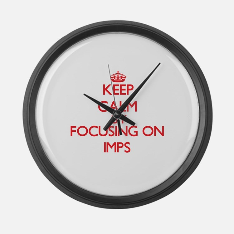 Keep Calm by focusing on Imps Large Wall Clock