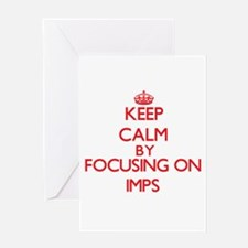 Keep Calm by focusing on Imps Greeting Cards