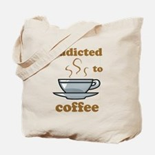 Addicted To Coffee Tote Bag