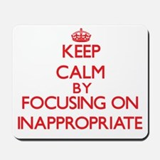 Keep Calm by focusing on Inappropriate Mousepad