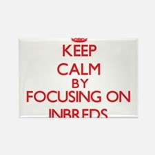 Keep Calm by focusing on Inbreds Magnets