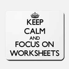 Keep Calm by focusing on Worksheets Mousepad