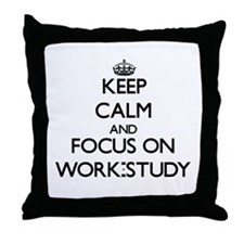 Keep Calm by focusing on Work-Study Throw Pillow