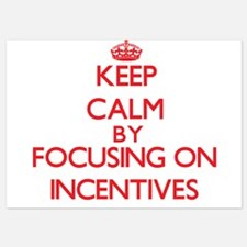 Keep Calm by focusing on Incentives Invitations